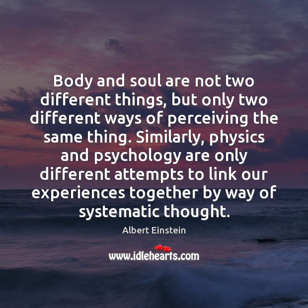 Body and soul are not two different things, but only two different Image