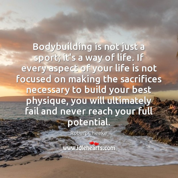 Bodybuilding is not just a sport; it's a way of life. If Image