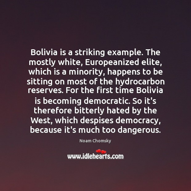 Bolivia is a striking example. The mostly white, Europeanized elite, which is Image