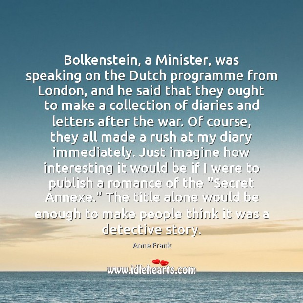 Image, Bolkenstein, a Minister, was speaking on the Dutch programme from London, and