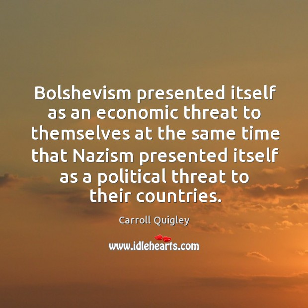 Bolshevism presented itself as an economic threat to themselves at the same time that Image