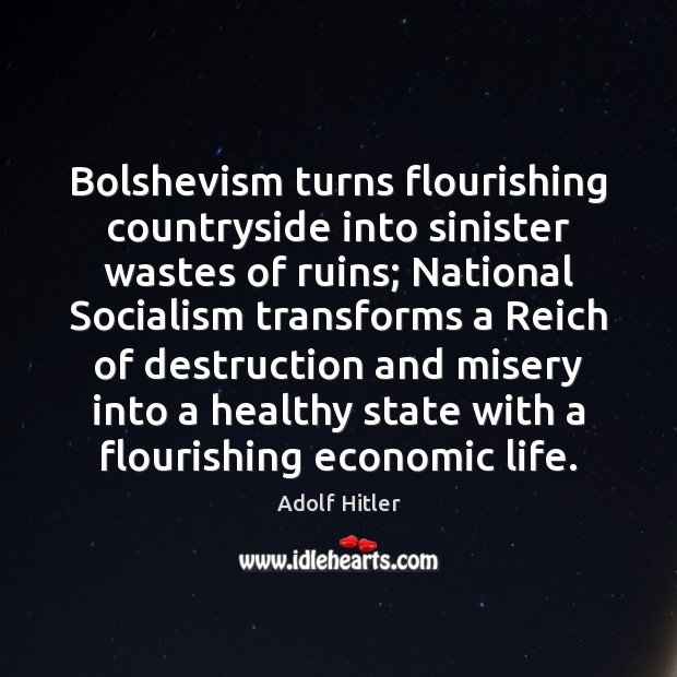 Image, Bolshevism turns flourishing countryside into sinister wastes of ruins; National Socialism transforms