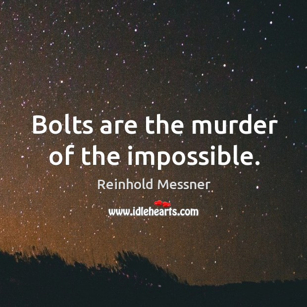 Image, Bolts are the murder of the impossible.