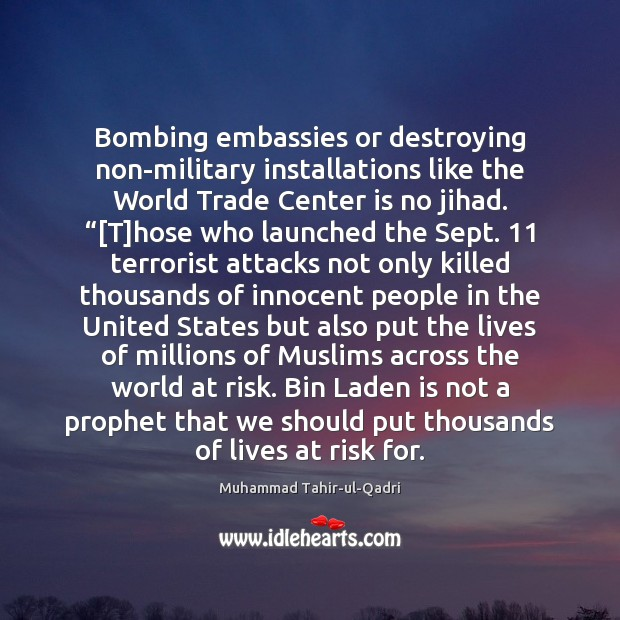 Bombing embassies or destroying non-military installations like the World Trade Center is Image