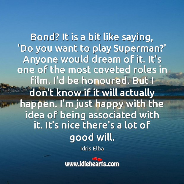 Bond? It is a bit like saying, 'Do you want to play Image
