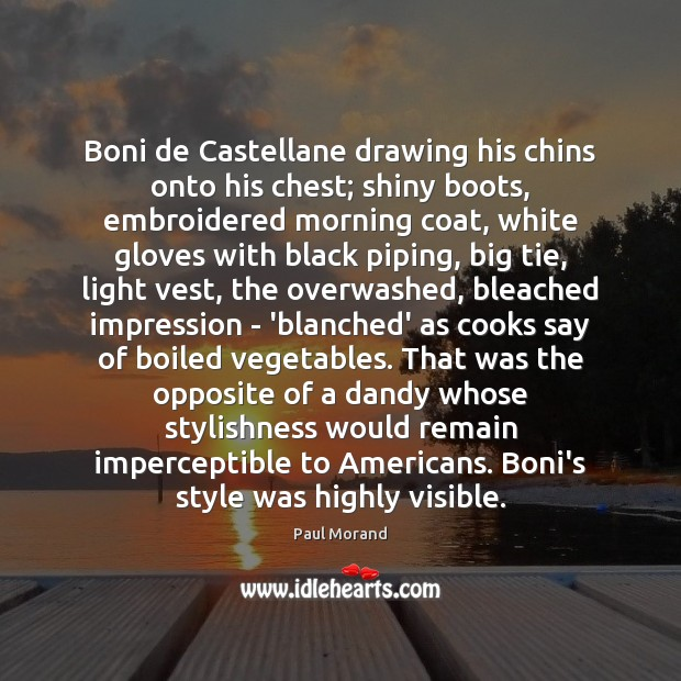 Boni de Castellane drawing his chins onto his chest; shiny boots, embroidered Image