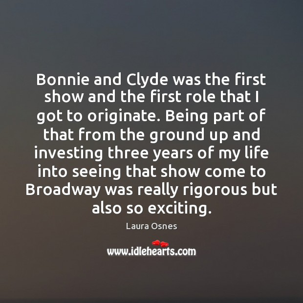 Bonnie and Clyde was the first show and the first role that Image