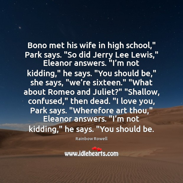 "Bono met his wife in high school,"" Park says. ""So did Jerry Rainbow Rowell Picture Quote"