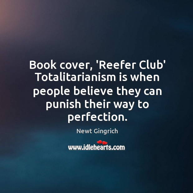 Book cover, 'Reefer Club' Totalitarianism is when people believe they can punish Image