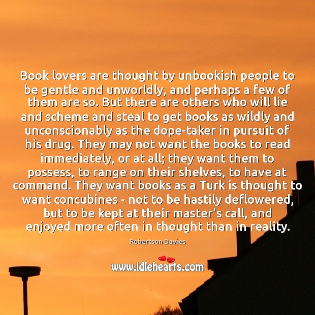 Book lovers are thought by unbookish people to be gentle and unworldly, Image