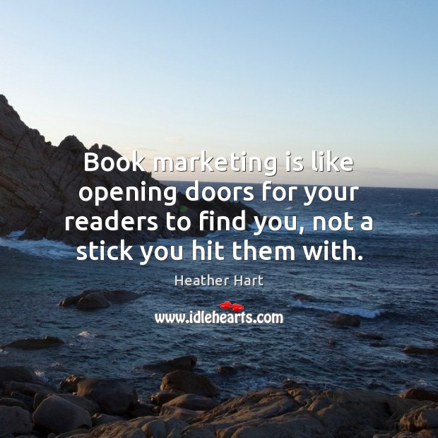 Book marketing is like opening doors for your readers to find you, Marketing Quotes Image