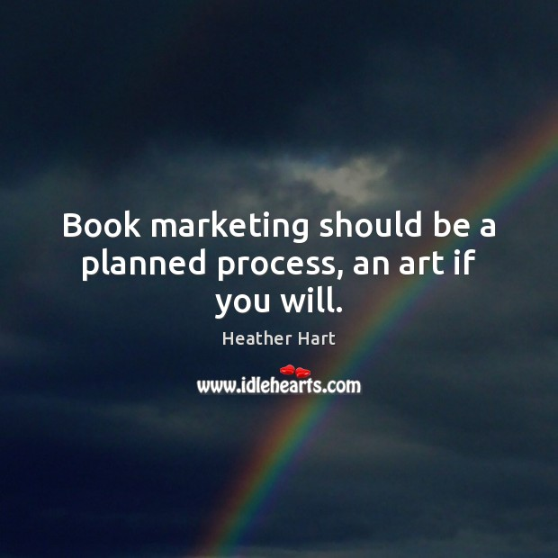 Book marketing should be a planned process, an art if you will. Image