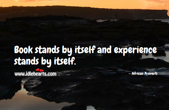 Book stands by itself and experience stands by itself. Image