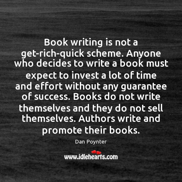 Book writing is not a get-rich-quick scheme. Anyone who decides to write Image