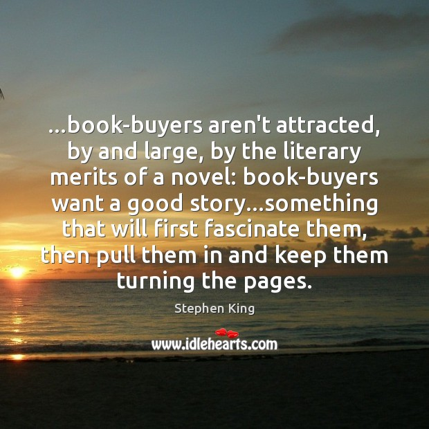 Image, …book-buyers aren't attracted, by and large, by the literary merits of a