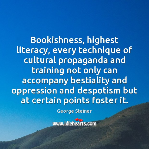 Image, Bookishness, highest literacy, every technique of cultural propaganda and training not only