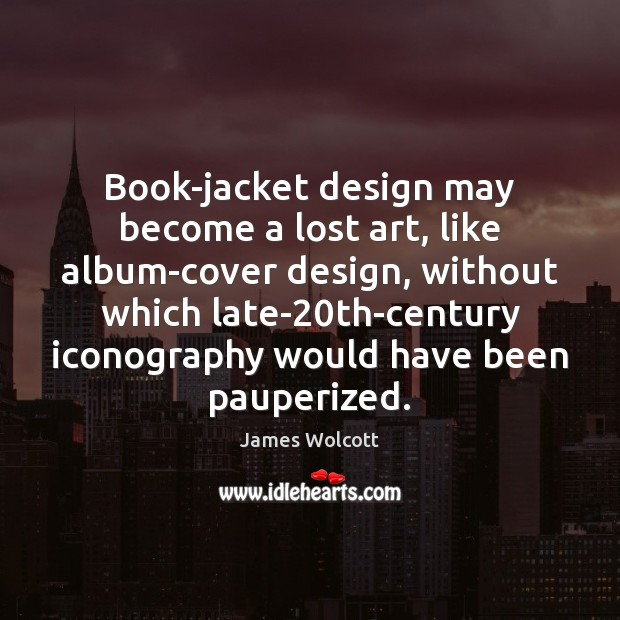Image, Book-jacket design may become a lost art, like album-cover design, without which