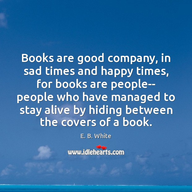 Image, Books are good company, in sad times and happy times, for books