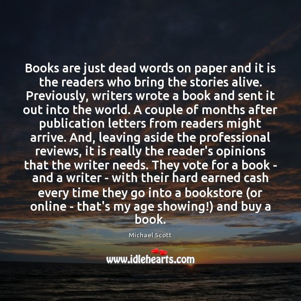 Image, Books are just dead words on paper and it is the readers