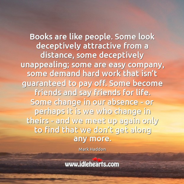 Books are like people. Some look deceptively attractive from a distance, some Image