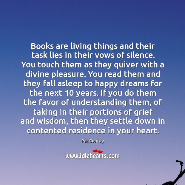 Books are living things and their task lies in their vows of Image