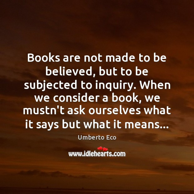 Image, Books are not made to be believed, but to be subjected to