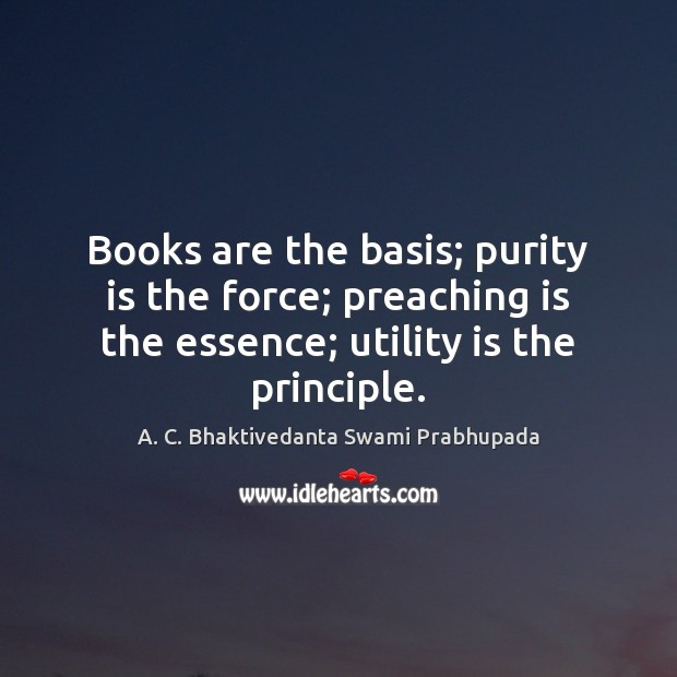 Image, Books are the basis; purity is the force; preaching is the essence;