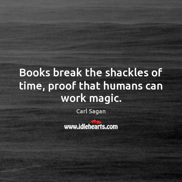 Image, Books break the shackles of time, proof that humans can work magic.
