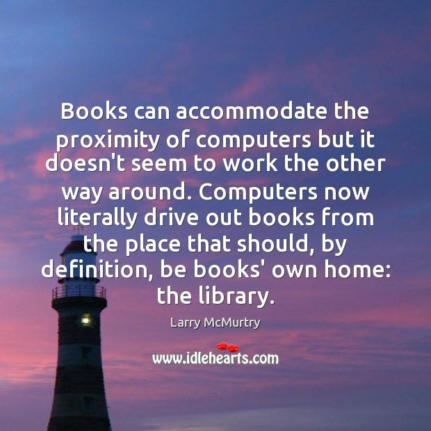 Image, Books can accommodate the proximity of computers but it doesn't seem to