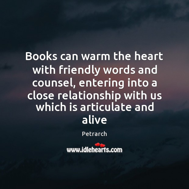 Image, Books can warm the heart with friendly words and counsel, entering into