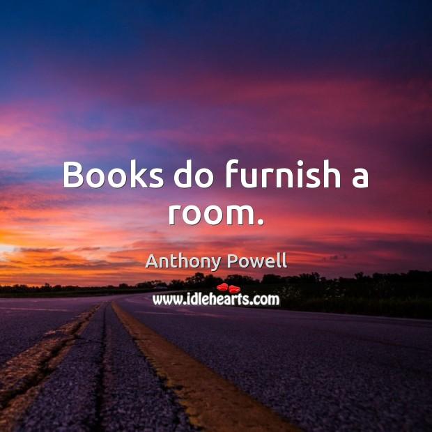 Image, Books do furnish a room.