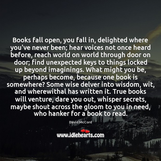 Books fall open, you fall in, delighted where you've never been; hear Image