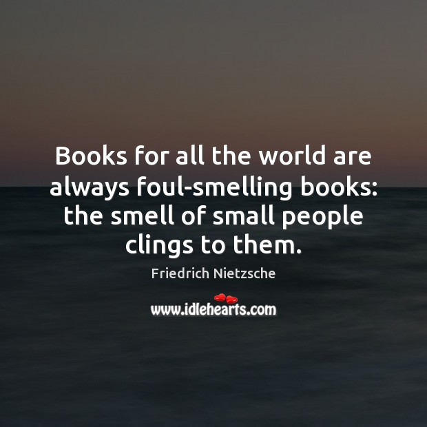 Image, Always, Book, Books, Books And Reading, Foul, People, Reading, Small, Small People, Smell, Smelling, Them, World