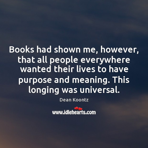 Books had shown me, however, that all people everywhere wanted their lives Image