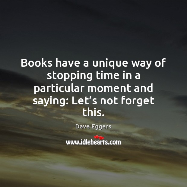 Image, Books have a unique way of stopping time in a particular moment
