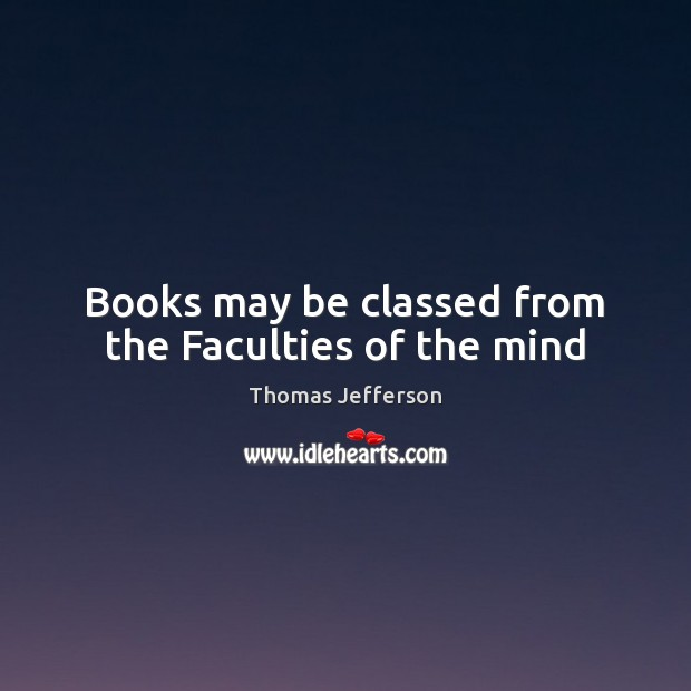 Books may be classed from the Faculties of the mind Image