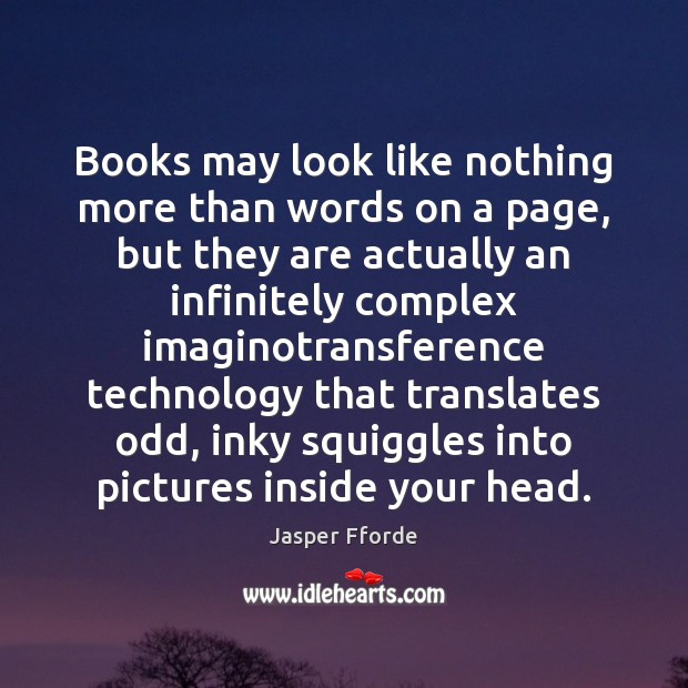 Image, Books may look like nothing more than words on a page, but