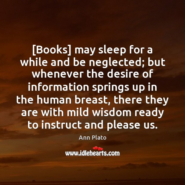 Image, [Books] may sleep for a while and be neglected; but whenever the