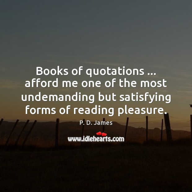 Image, Books of quotations … afford me one of the most undemanding but satisfying