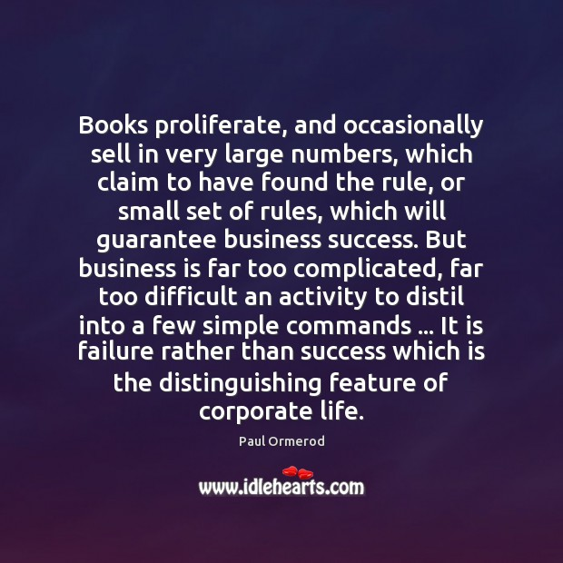 Books proliferate, and occasionally sell in very large numbers, which claim to Paul Ormerod Picture Quote