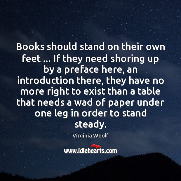 Image, Books should stand on their own feet … If they need shoring up