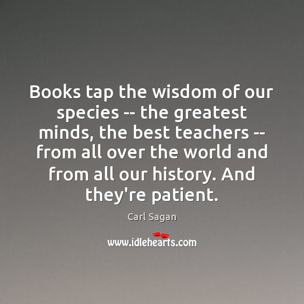 Image, Books tap the wisdom of our species — the greatest minds, the