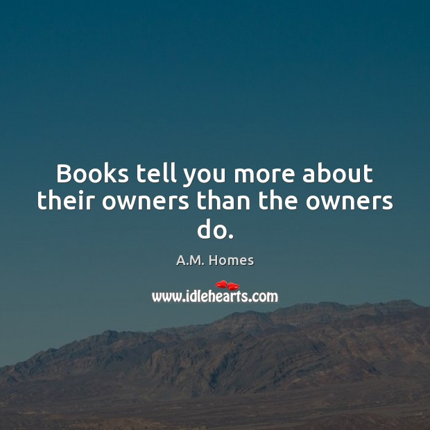 Image, Books tell you more about their owners than the owners do.