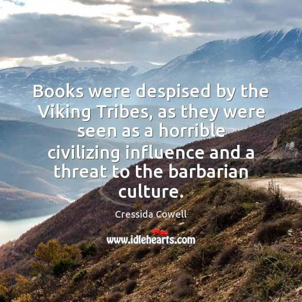 Image, Books were despised by the Viking Tribes, as they were seen as