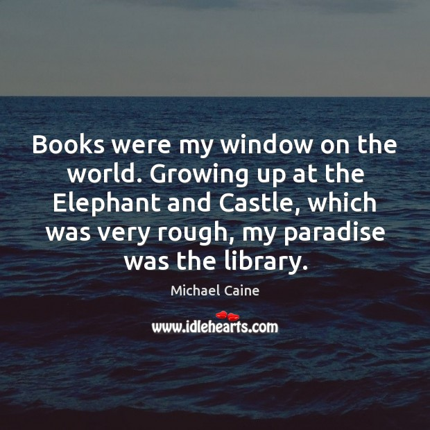 Image, Books were my window on the world. Growing up at the Elephant