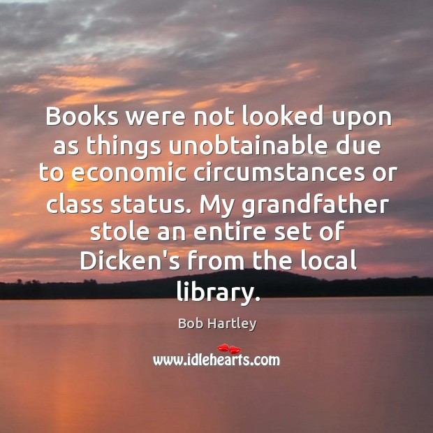 Books were not looked upon as things unobtainable due to economic circumstances Image