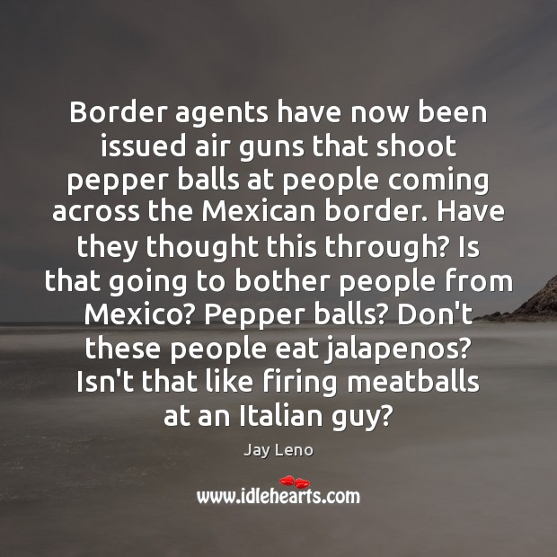 Image, Border agents have now been issued air guns that shoot pepper balls