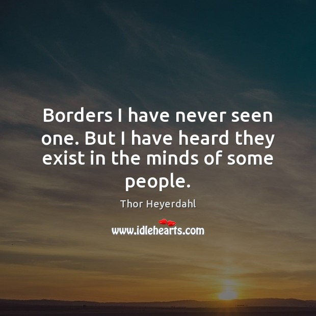 Borders I have never seen one. But I have heard they exist in the minds of some people. Image