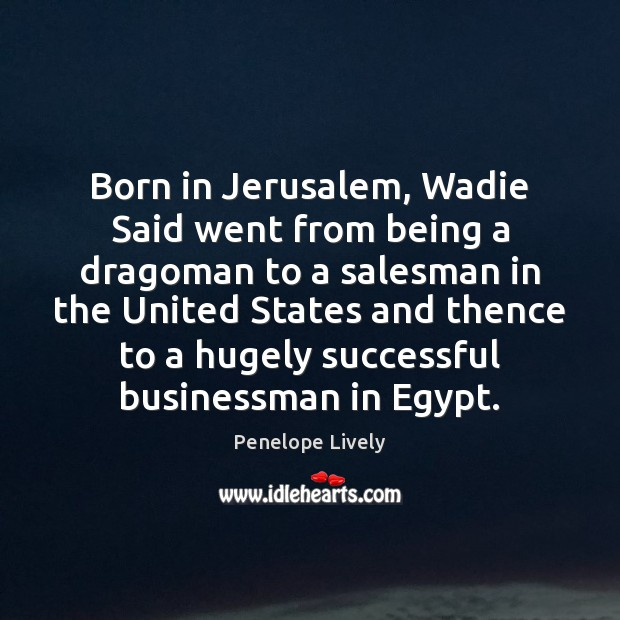 Image, Born in Jerusalem, Wadie Said went from being a dragoman to a