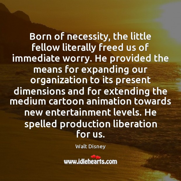 Born of necessity, the little fellow literally freed us of immediate worry. Image